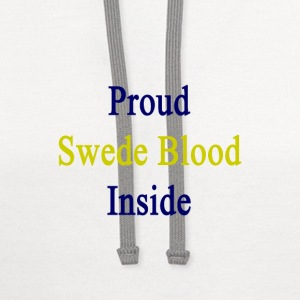 proud_swede_blood_inside T-Shirts - Contrast Hoodie