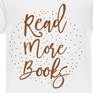 read more books Kids' Shirts - Toddler Premium T-Shirt
