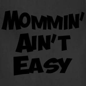 MOMMIN AINT EASY - Adjustable Apron