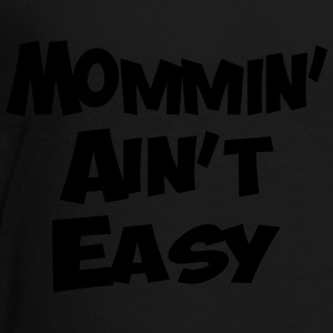 MOMMIN AINT EASY - Toddler Premium T-Shirt