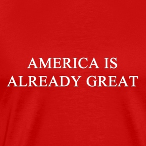 America Already Great Tanks - Men's Premium T-Shirt