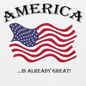 AMERICA...is ALREADY Great! Hoodies - Men's Premium Tank