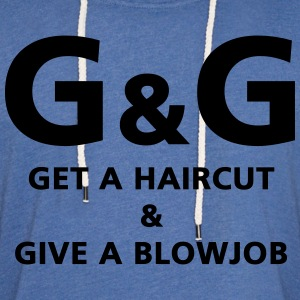 G&G Get a haircut Give a blowjob - Unisex Lightweight Terry Hoodie