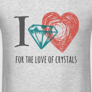 For the Love of Crystals - Men's T-Shirt