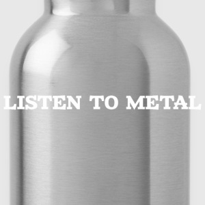 Listen to Metal - Water Bottle