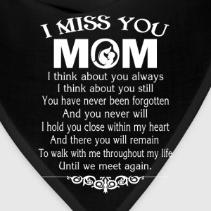 I MISS YOU, MOM - Bandana