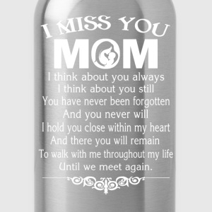 I MISS YOU, MOM - Water Bottle