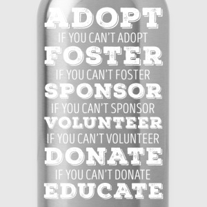 Adopt Foster Sponsor Animal Rescue T Shirt T-Shirts - Water Bottle
