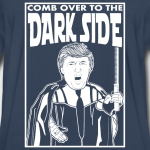 Trump Comb Over To The Dark Side Women's T-Shirts - Men's Premium Long Sleeve T-Shirt