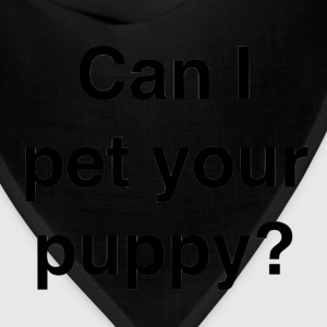 Can I pet your puppy? - Bandana