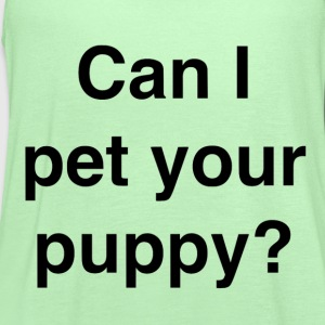 Can I pet your puppy? - Women's Flowy Tank Top by Bella