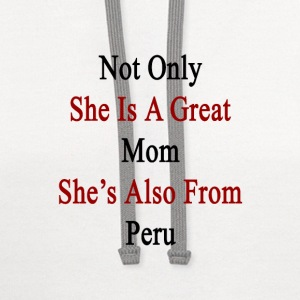not_only_she_is_a_great_mom_shes_also_fr T-Shirts - Contrast Hoodie