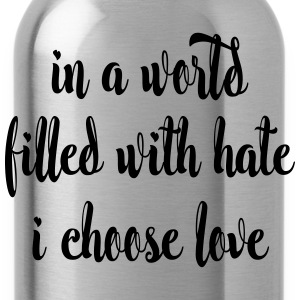 I Choose Love Women's T-Shirts - Water Bottle
