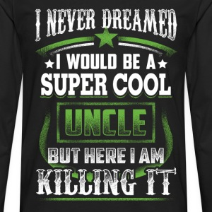 SUPER COOL UNCLE soon uncle, wicked uncle - Men's Premium Long Sleeve T-Shirt