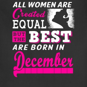All Women Created Equal But Best Born In December - Adjustable Apron