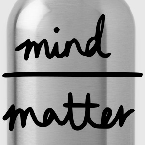 Mind Over Matter T-Shirts - Water Bottle