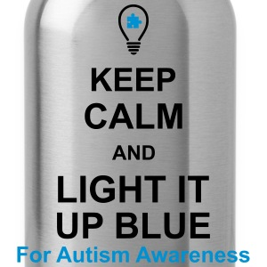 Keep Calm And Light It Up Blue For Autism Awarenes T-Shirts - Water Bottle