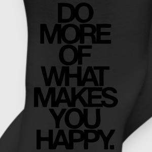 Do More Of What Makes You Happy Women's T-Shirts - Leggings