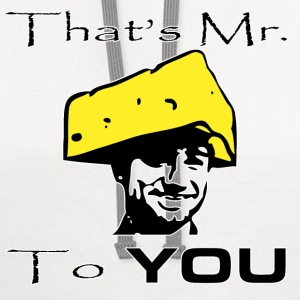 That's Mr. Cheesehead to YOU! - Contrast Hoodie