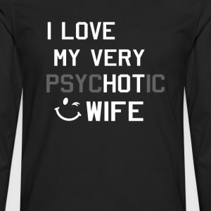 I love my hot wife - Men's Premium Long Sleeve T-Shirt