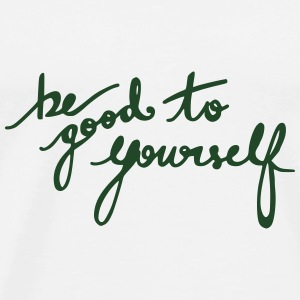 Be Good To Yourself Buttons - Men's Premium T-Shirt