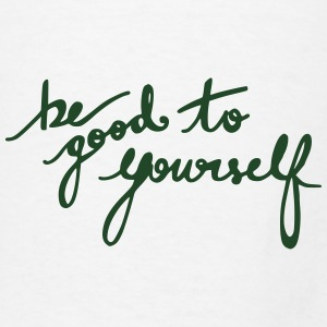 Be Good To Yourself Other - Men's T-Shirt