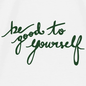 Be Good To Yourself Other - Men's Premium T-Shirt