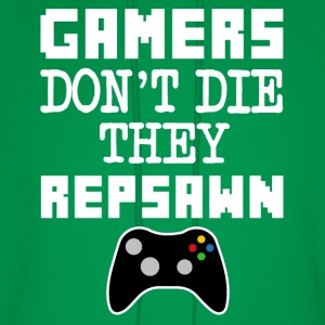 Gamers Don't Die They Respawn funny shirt - Men's Hoodie