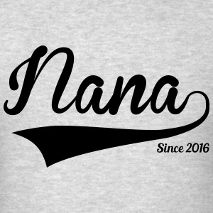 Nana Since 2016 Tanks - Men's T-Shirt