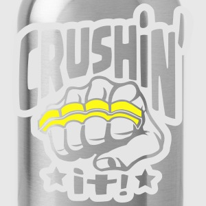 Crushin' it, or Crushing it! Brass Knuckles Style T-Shirts - Water Bottle