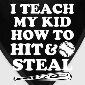 I Teach my kid how to Hit and Steal funny baseball - Bandana