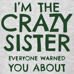 I'M THAT CRAZY SISTER Sportswear - Men's T-Shirt