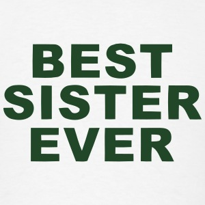BEST SISTER EVER Polo Shirts - Men's T-Shirt