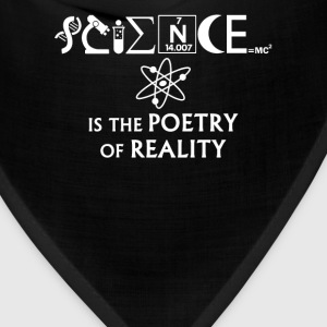 SCIENCE IS THE POETRY funny Science - Bandana