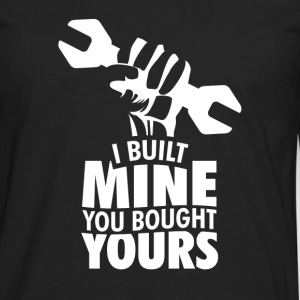 mechanic - I BUILT MINE - Men's Premium Long Sleeve T-Shirt