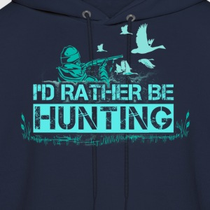 Hunting - I'd rather be - Men's Hoodie