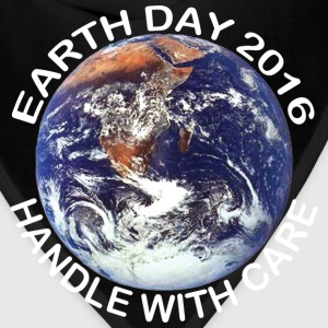 Earth Day 2016 Handle With Care - Bandana