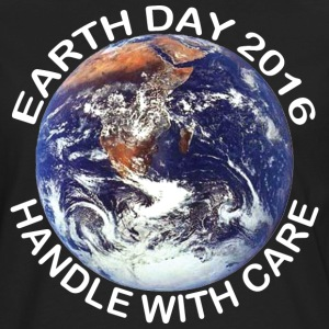 Earth Day 2016 Handle With Care - Men's Premium Long Sleeve T-Shirt