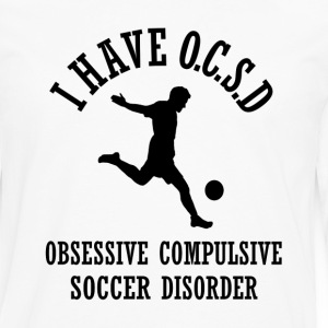 Funny Obsessive Soccer Disorder - Men's Premium Long Sleeve T-Shirt