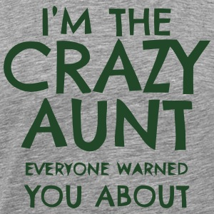 I'M THAT CRAZY AUNT EVERYBODY WARNED YOU ABOUT! Hoodies - Men's Premium T-Shirt