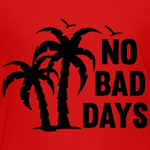 NO BAD DAYS Kids' Shirts - Toddler Premium T-Shirt