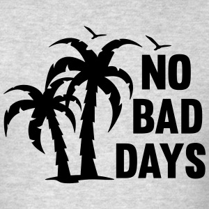 NO BAD DAYS Sportswear - Men's T-Shirt
