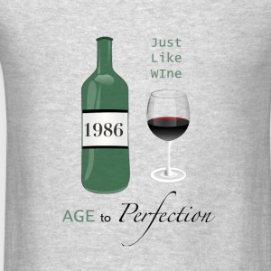 Just like wine 1986 30th Birthday - Men's T-Shirt