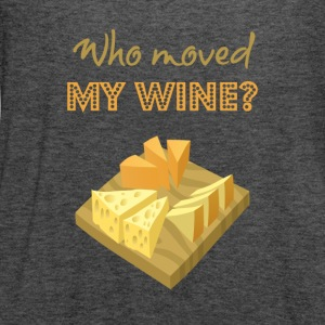 Who moved my wine?  - Women's Flowy Tank Top by Bella