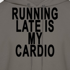running_late_is_my_cardio - Men's Hoodie