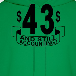 43_and_still_accounting - Men's Hoodie
