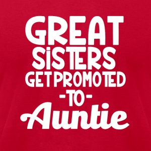 Great Sisters get promoted to Auntie funny shirt - Men's T-Shirt by American Apparel