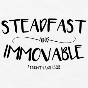 Steadfast and Immovable (1 Corinthians 15:58) Mugs & Drinkware - Men's T-Shirt
