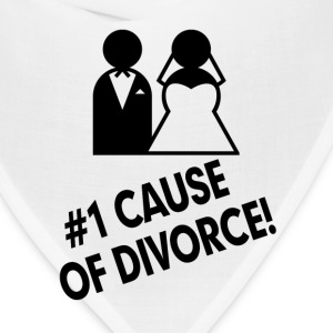 #1 Cause of Divorce FUNNY Marriage  Women's T-Shirts - Bandana