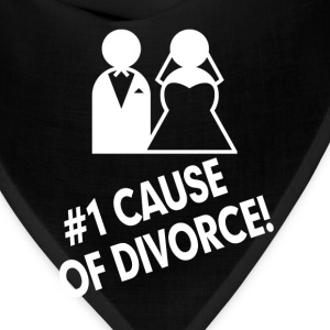 #1 Cause of Divorce FUNNY Marriage  T-Shirts - Bandana